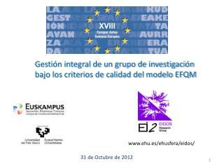 Gestión integral de un grupo de investigación bajo los criterios de calidad del modelo EFQM