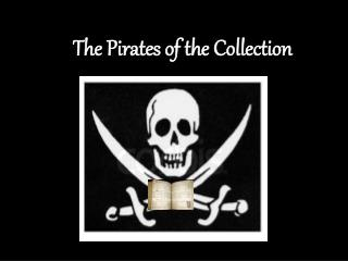 The Pirates of the Collection