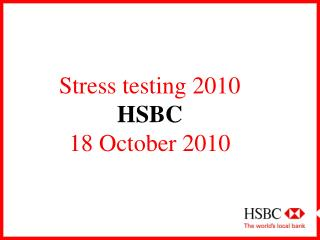 Stress testing 2010 HSBC  18 October 2010