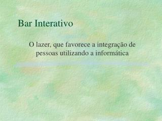 Bar Interativo