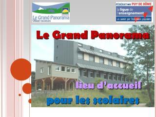 Le Grand Panorama lieu d'accueil pour les scolaires