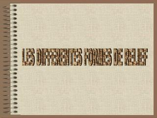 LES DIFFERENTES FORMES DE RELIEF