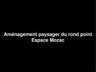 Aménagement paysager du rond point  Espace Mozac