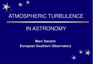 ATMOSPHERIC TURBULENCE  IN ASTRONOMY