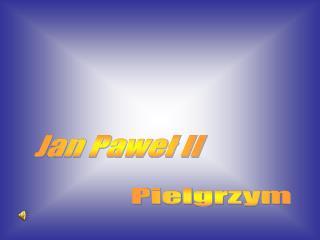 Jan Pawe? II