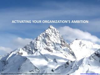 ACTIVATING YOUR ORGANIZATION'S AMBITION
