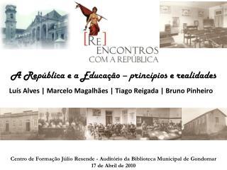 A República e a Educação – princípios e realidades