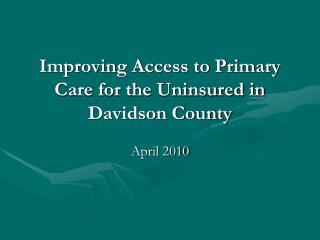 Improving Access to Primary Care for the Uninsured in Davidson County