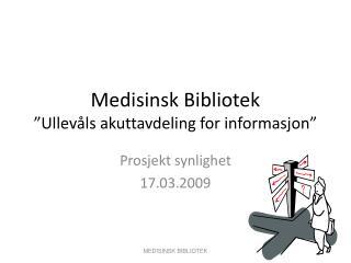 """Medisinsk Bibliotek """"Ullevåls akuttavdeling for informasjon"""""""
