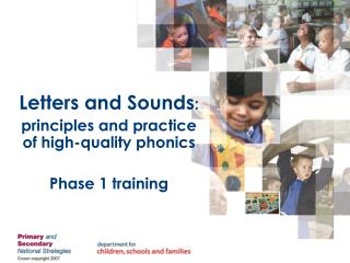 Letters and Sounds: principles and practice of high-quality phonics  Phase 1 training
