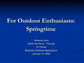 For Outdoor Enthusiasts: Springtime