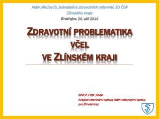 A ktiv  předsedů, jednatelů  a  zdravotních  referentů ZO  ČSV  Zlínského kraje