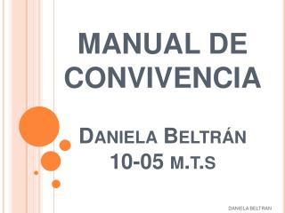MANUAL DE CONVIVENCIA Daniela Beltrán 10-05 m.t.s