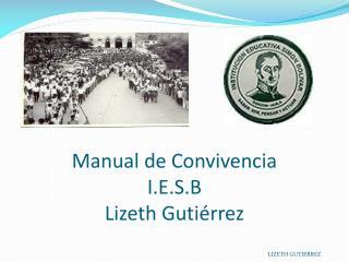 Manual de Convivencia  I.E.S.B Lizeth Gutiérrez