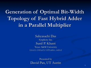 Generation of Optimal Bit-Width Topology of Fast Hybrid Adder  in a Parallel Multiplier