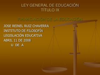 LEY GENERAL DE EDUCACIÓN TÍTULO IX FINANCIACIÓN DE LA EDUCACIÓN