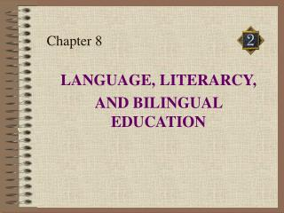 LANGUAGE, LITERARCY, AND BILINGUAL EDUCATION