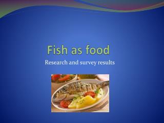 Fish as food