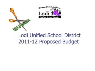 Lodi Unified School District 2011 - 12 Proposed Budget