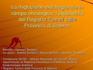 Relatore: Carmen Tereanu ¹   Co-autori: Andrea Donato ² , Arturo Iannelli ² , Gennaro Senatore ²
