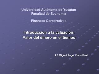 Universidad Autónoma de Yucatán  Facultad de Economía  Finanzas Corporativas