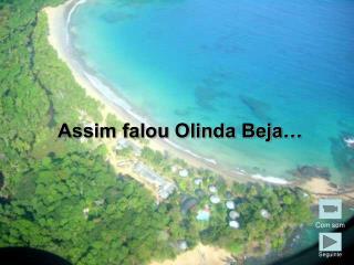 Assim falou Olinda Beja�