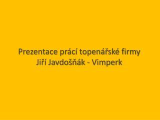 Prezentace prácí topenářské firmy  Jiří Javdošňák - Vimperk