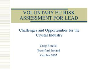 VOLUNTARY EU RISK ASSESSMENT FOR LEAD