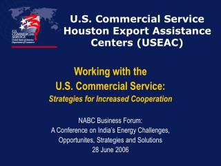 U.S. Commercial Service Houston Export Assistance Centers (USEAC)