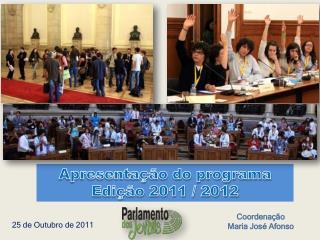 Apresenta��o do programa Edi��o 2011 / 2012