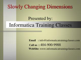 Slowly Changing Dimensions By InformaticaTrainingClasses