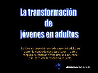 La transformación  de  jóvenes en adultos