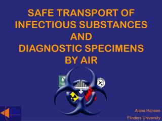 SAFE TRANSPORT OF INFECTIOUS SUBSTANCES AND DIAGNOSTIC SPECIMENS  BY AIR