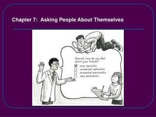 Chapter 7:  Asking People About Themselves