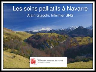 Les soins palliatifs � Navarre Alain Giacchi. Infirmier SNS