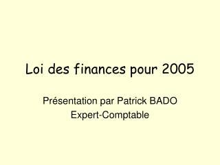 Loi des finances pour 2005