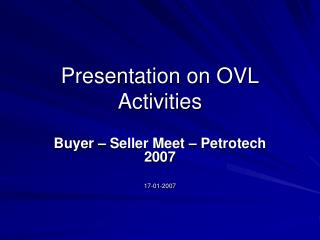 Presentation on OVL Activities