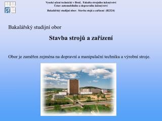 Bakalářský studijní obor Stavba strojů a zařízení