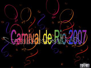 Carnival de Rio 2007