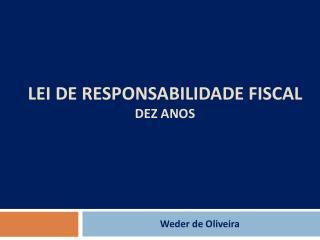 Lei de responsabilidade fiscal Dez anos