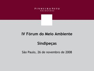 IV Fórum do Meio Ambiente  Sindipeças  São Paulo, 26 de novembro de 2008