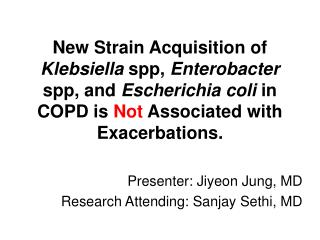 New Strain Acquisition of Klebsiella spp, Enterobacter spp, and Escherichia coli in COPD is Not Associated with Exacerba