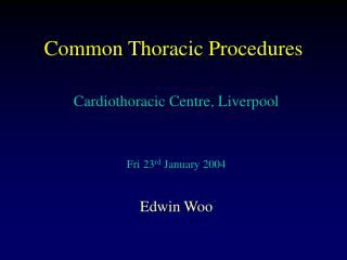 Common Thoracic Procedures