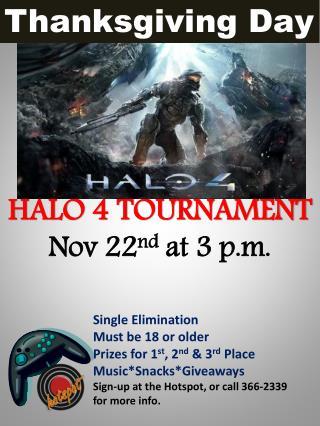 HALO 4 TOURNAMENT Nov 22 nd  at 3 p.m.