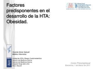 Factores predisponentes en el desarrollo de la HTA: Obesidad.
