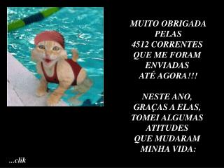 MUITO OBRIGADA  PELAS  4512 CORRENTES  QUE ME FORAM  ENVIADAS  ATÉ AGORA!!! NESTE ANO,
