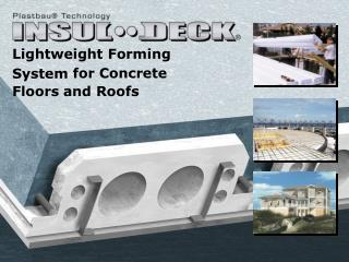Lightweight Forming System