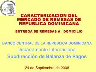 CARACTERIZACION DEL MERCADO DE REMESAS DE REPUBLICA DOMINICANA ENTREGA DE REMESAS A DOMICILIO