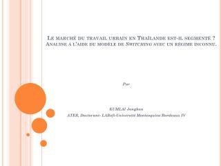 Par KUMLAI  Jongkon ATER, Doctorant-  LARefi -Université Montesquieu Bordeaux IV