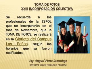 TOMA DE FOTOS XXIII INCORPOEACIÓN COLECTIVA